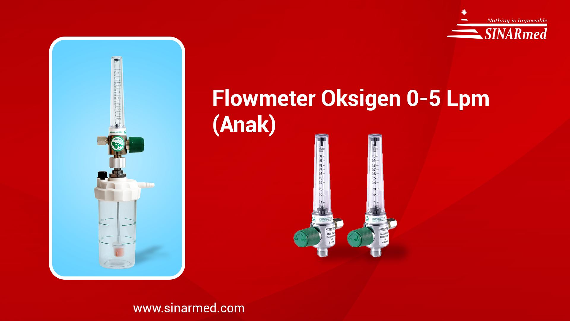 Flowmeter Oksigen 1-5 Lpm (Anak/pediatric) / Flowmeter Gas Medis / Respirometer / Regulator Oksigen