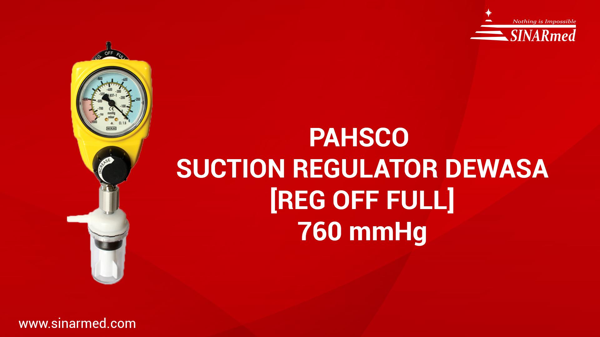 PAHSCO SUCTION REGULATOR MEDICAL DEWASA [REG OFF FULL] 0-760mmHg