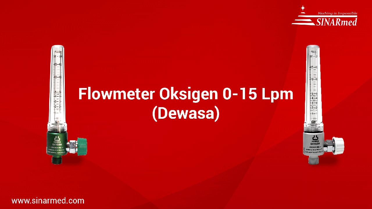 Flowmeter Gas Medis Oxygen 0-15 Lpm (Dewasa) / Flowmeter Oxygen / Respirometer / Regulator Oksigen