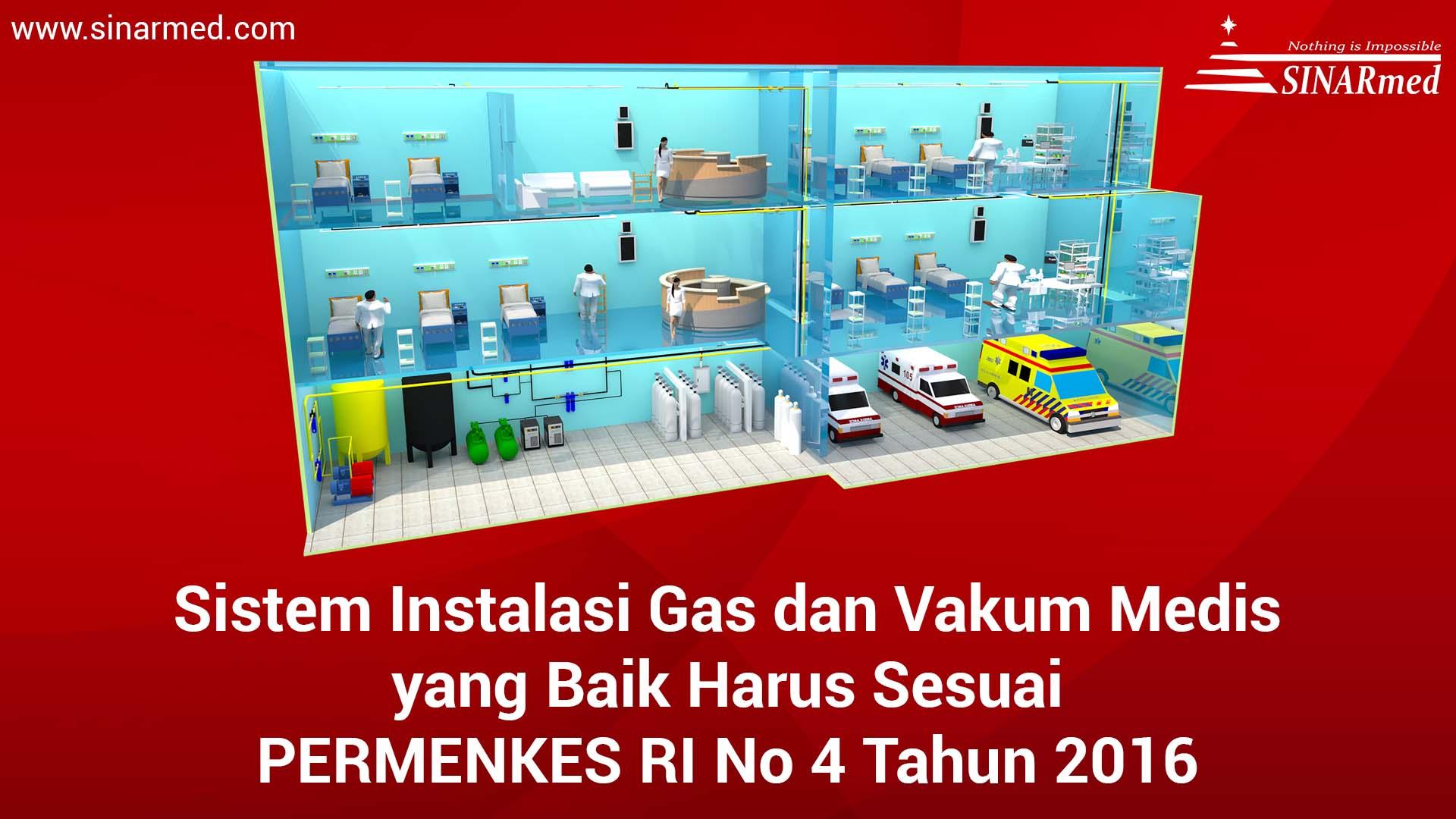Instalasi Gas Medis yang baik harus sesuai PERMENKES RI No 4 Tahun 2016